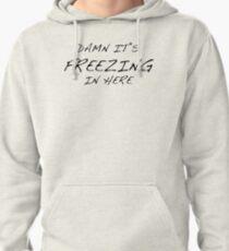 Freezing... Pullover Hoodie