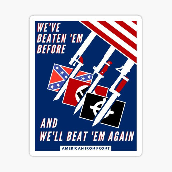 We've Beaten Them Before, And We'll Beat Them Again! Sticker
