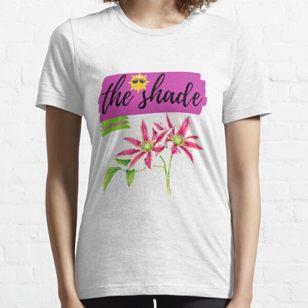 funny t-shirt shade clematis for girls, clematis plants shade, shade tolerant clematis,shade clematis, shade loving clematis for girls Essential T-Shirt