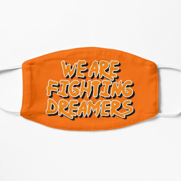 We Are Fighting Dreamers Mask