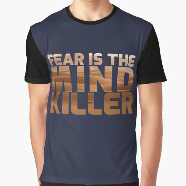 Fear Is The Mind Killer Graphic T-Shirt