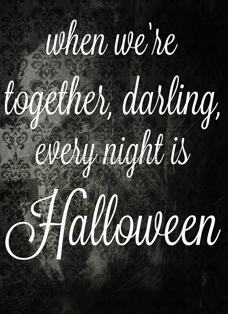 Every night is Halloween by hispurplegloves