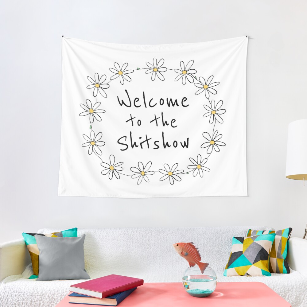 Welcome to the Shitshow (Daisy Chain) Tapestry