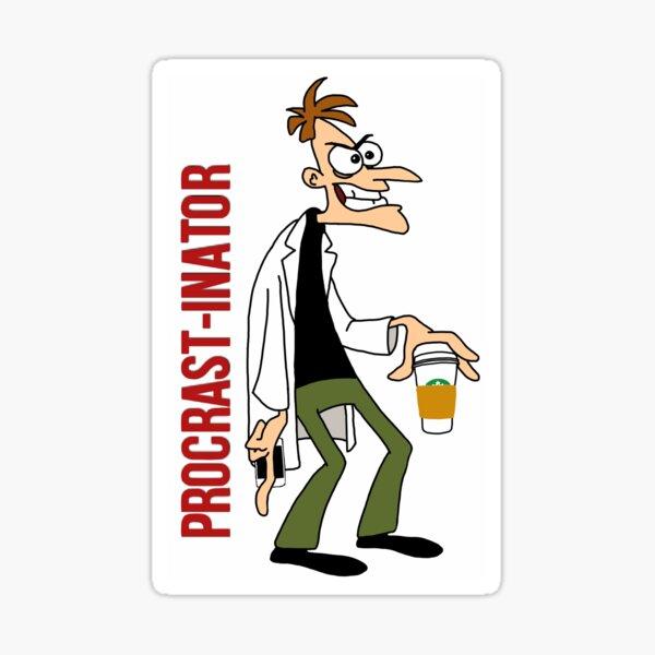 Procrast-inator Sticker
