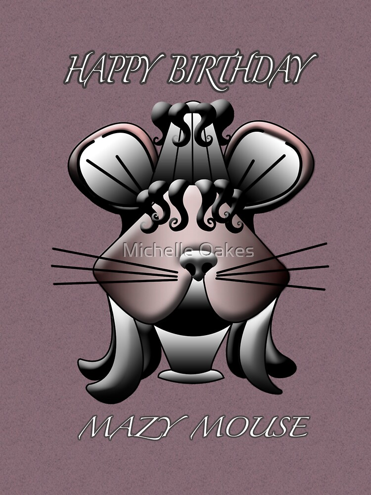 Mazy Mouse birthday card by Michelle Oakes