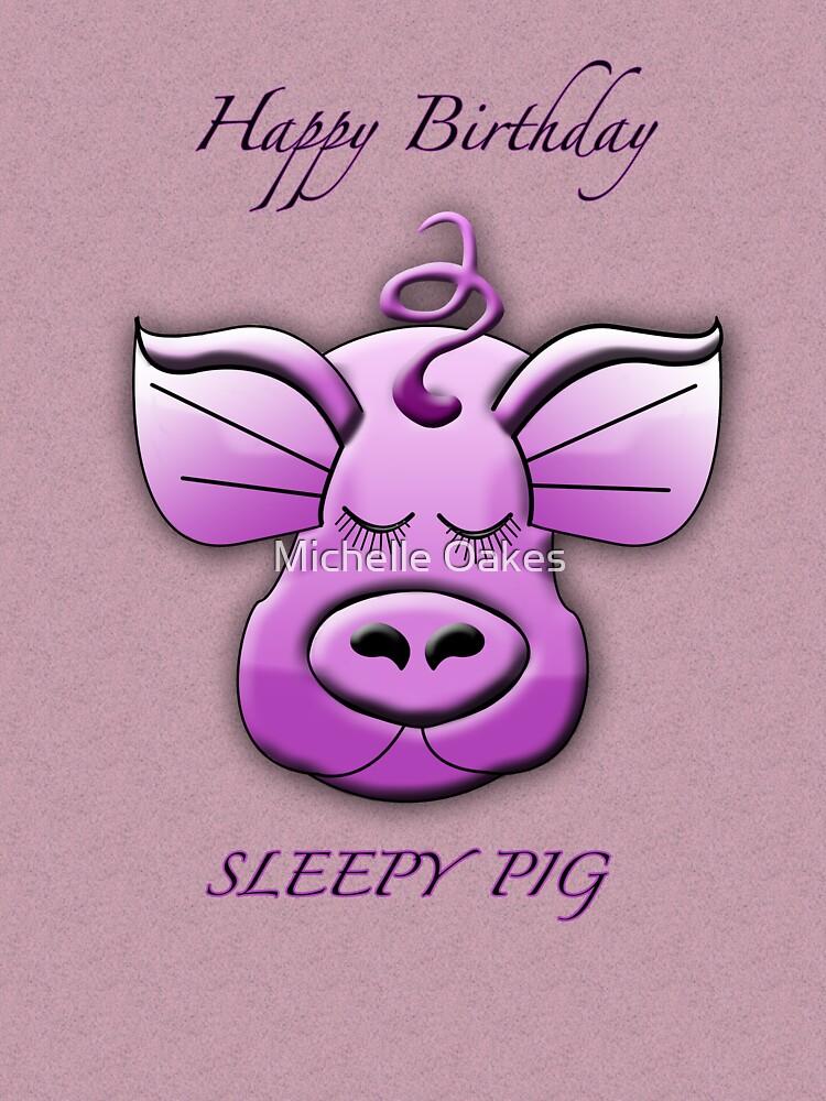Sleepy pig birthday card by Michelle Oakes