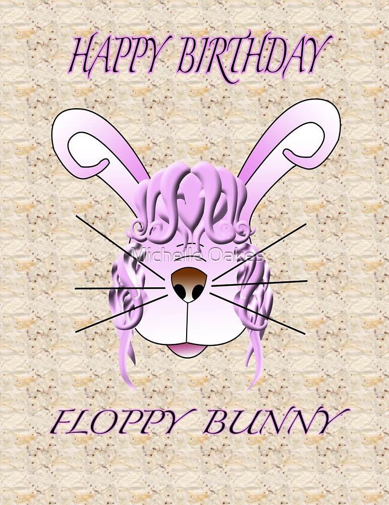 Floppy bunny Birthday card by Michelle Oakes