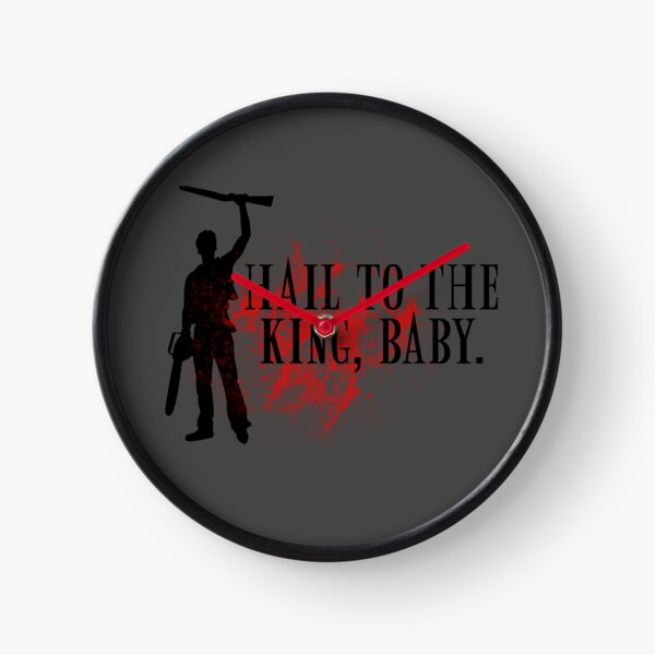 Hail to the king, baby.  Clock