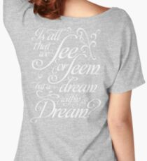 Dream within a Dream Women's Relaxed Fit T-Shirt