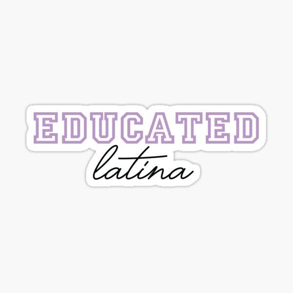 Educated Latina Sticker
