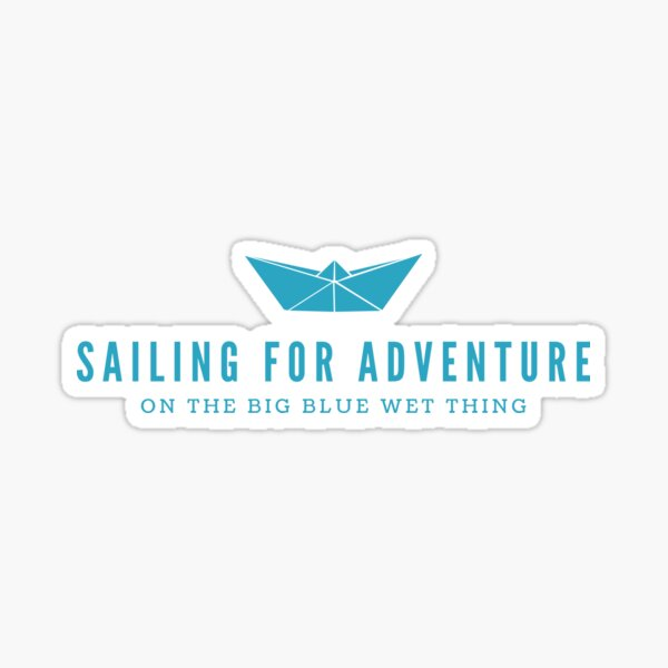 Sailing For Adventure On The Big Blue Wet Thing Sticker