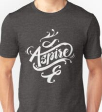 Aspire to greatness - calligraphic motivational design T-Shirt