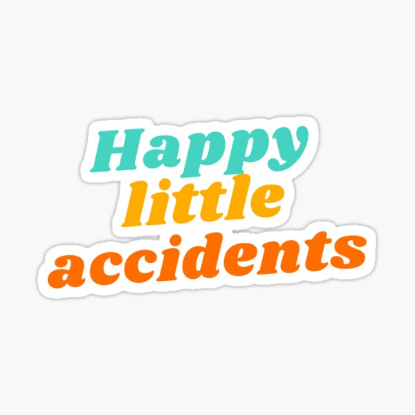 Happy little accidents Sticker