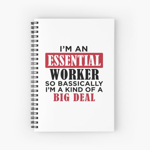 essential worker Spiral Notebook