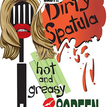 Dirty Spatula by billchodubski