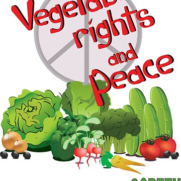 Vegetable Rights and Peace by billchodubski