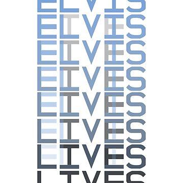 Elvis Lives by lexxclark