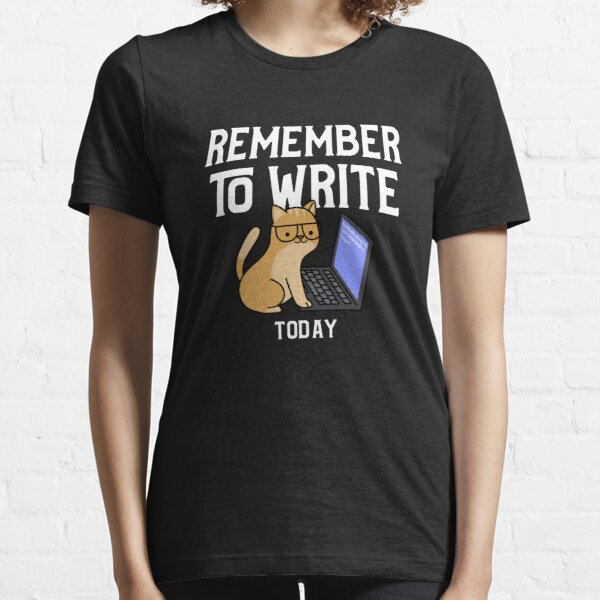 Remember to write today Essential T-Shirt