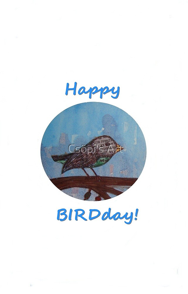 Happy BIRDday! - white by Csöpi's Art