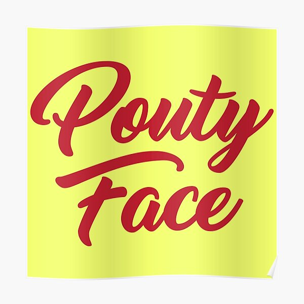 Pouty Face - A funny gift for an Addison trendy lover! Poster