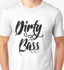 Dirty Bass T-Shirt