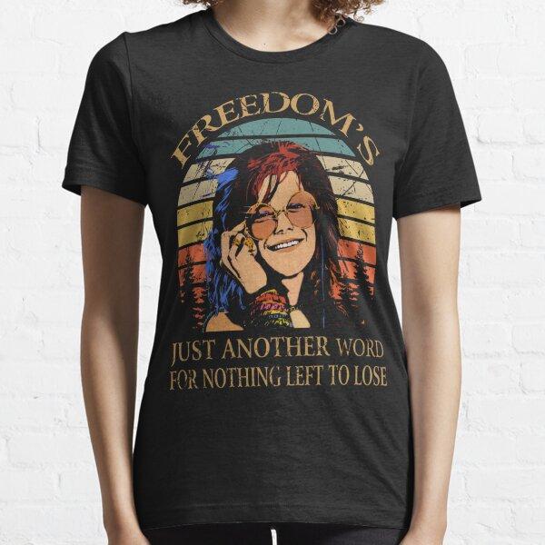 La liberté est juste un autre mot janis chemise joplin cadeau pour les fans et les amoureux T-shirt essentiel