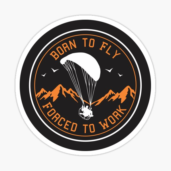 Born to fly - Forced to work Sticker