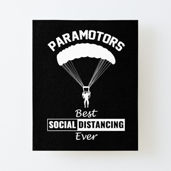 Paramotors - Best social distancing ever Canvas Mounted Print
