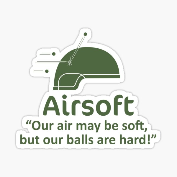 Airsoft - Soft air but hard balls Sticker