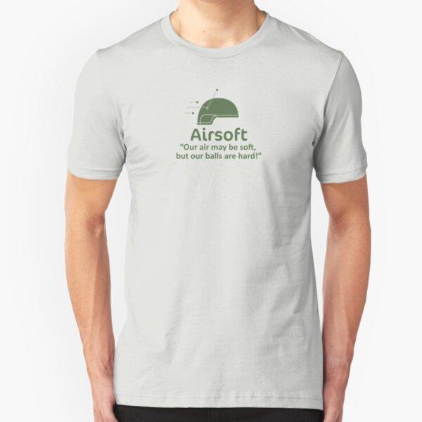 Airsoft - Soft air but hard balls Slim Fit T-Shirt