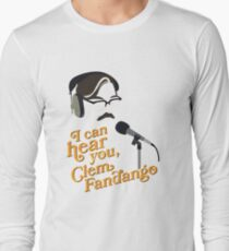 "Toast of London - ""I can hear you, Clem Fandango"" Long Sleeve T-Shirt"