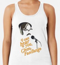 "Toast of London - ""I can hear you, Clem Fandango"" Racerback Tank Top"