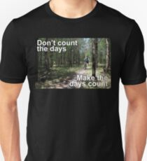 Make the days count T-Shirt