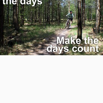 Make the days count by endorphin