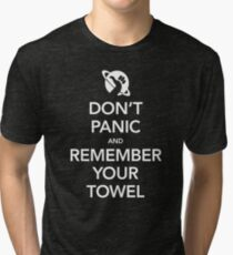 Don't Panic and Remember Your Towel Tri-blend T-Shirt
