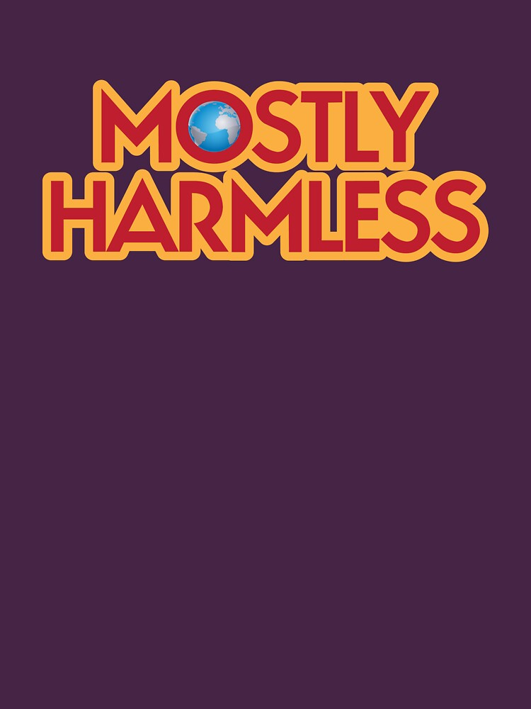 Mostly Harmless | Unisex T-Shirt