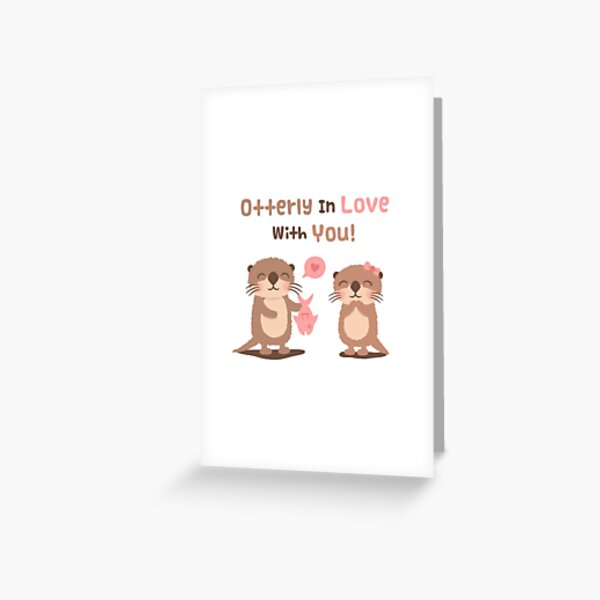 Cute Otterly in Love with You Pun Humor Greeting Card