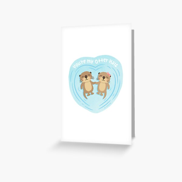 You Are my Otter Half, Cute Love Pun Humor Greeting Card