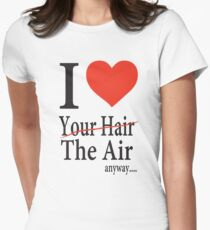 Dr. Horrible Freeze Ray love your hair Women's Fitted T-Shirt