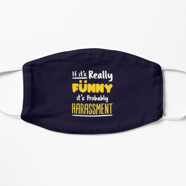 HR Human Resources If It's Really Funny It's Probably Harassment Mask