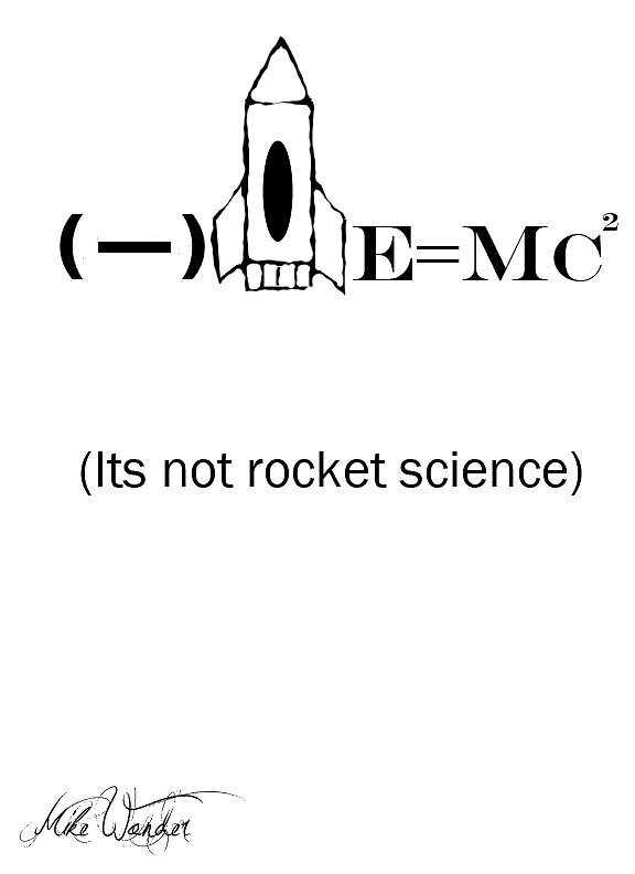 Its not rocket science by Mike Wonder