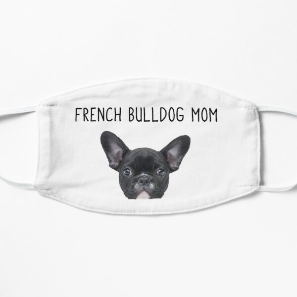 Excuse My Frenchie French Bulldog Owner Dog Pet Puppy Lover Cute Gift Flat Mask