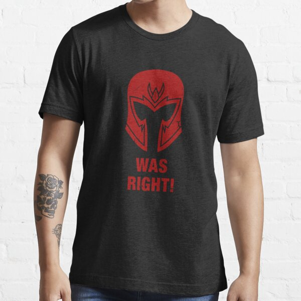 He was right! Essential T-Shirt