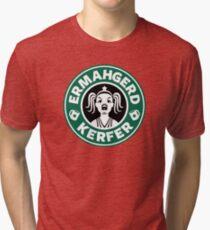 ERMAHGERD, KERFER! Tri-blend T-Shirt