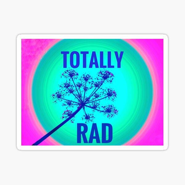 Totally Rad  Sticker