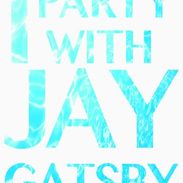 I party with Jay Gatsby.  by piskepo