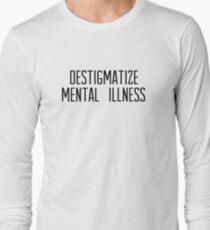 destigmatize mental illness Long Sleeve T-Shirt