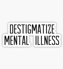 destigmatize mental illness Sticker