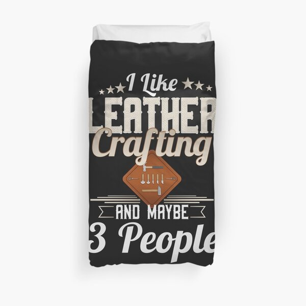 leather crafting leatherworking gift Tee Duvet Cover