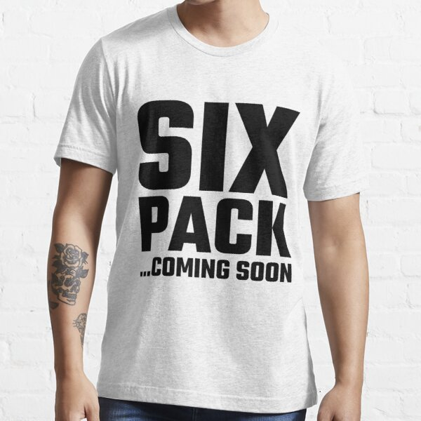 Six Pack Coming Soon Essential T-Shirt